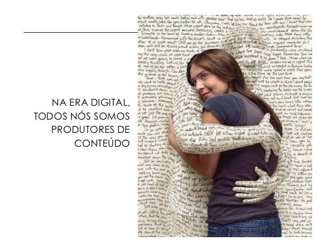 NA ERA DIGITAL,TODOS NÓS SOMOS   PRODUTORES DE       CONTEÚDO                     © 2012 IBM Corporation