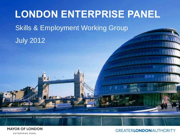 LONDON ENTERPRISE PANELSkills & Employment Working GroupJuly 2012