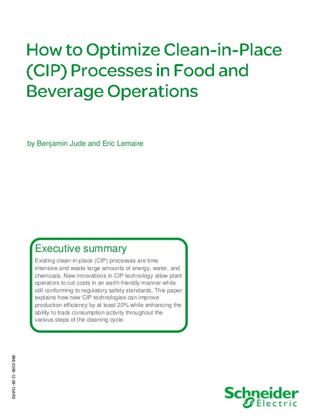 .  by Benjamin Jude and Eric Lemaire  Executive summary Existing clean-in-place (CIP) processes are time intensive and was...
