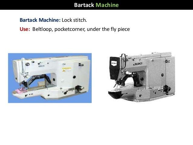 Bartack Machine: Lock stitch. Use: Beltloop, pocketcorner, under the fly piece Bartack Machine