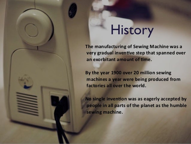 the history of the sewing machine Happy december i've been out of the office for a little bit so here's a guest post on the history of sewing machines i love sewing.