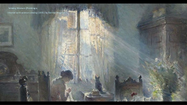 Interior with woman sewing (1891) by Bertha Wegmann Sewing Women (Paintings)