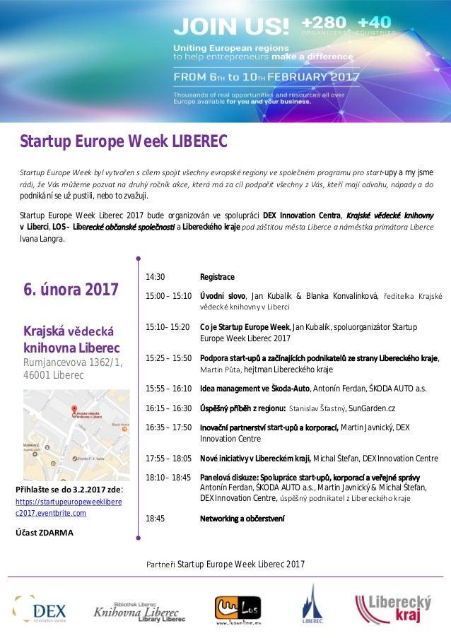 Partneři Startup Europe Week Liberec 2017 Startup Europe Week LIBEREC Startup Europe Week byl vytvořen s cílem spojit všec...