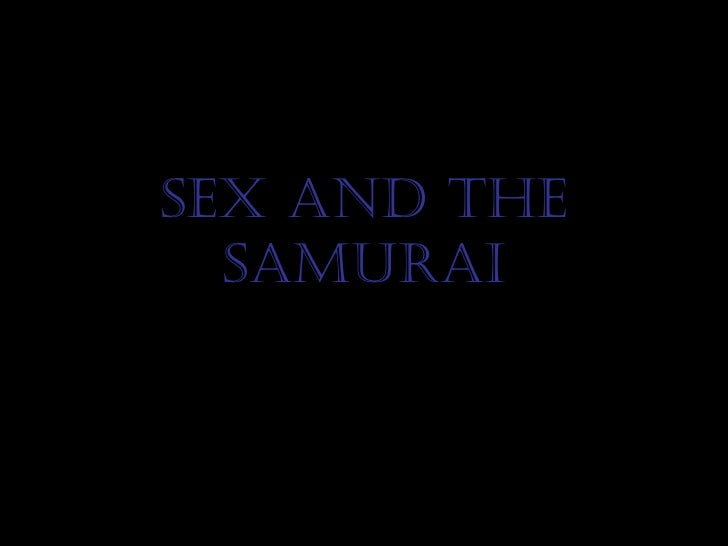 Sex and the Samurai