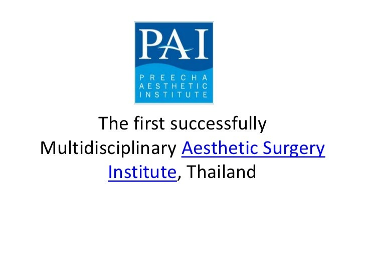 The first successfullyMultidisciplinary Aesthetic Surgery        Institute, Thailand