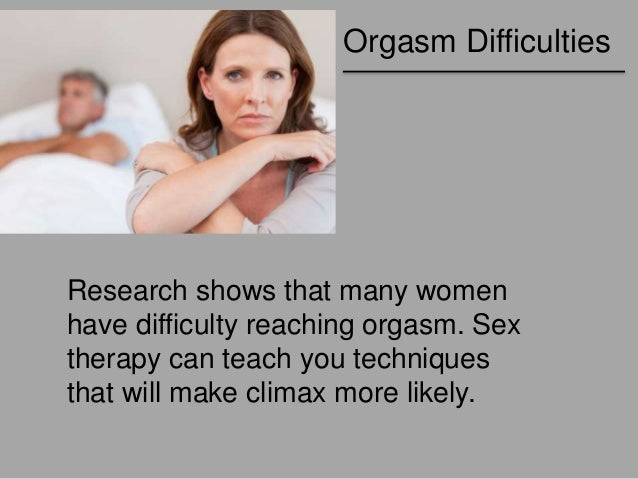 Women have trouble reaching orgasm