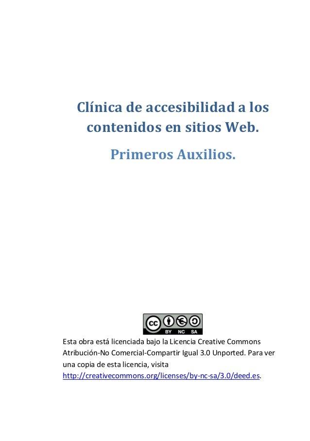 Clínica de accesibilidad a los contenidos en sitios Web. Primeros Auxilios. Esta obra está licenciada bajo la Licencia Cre...