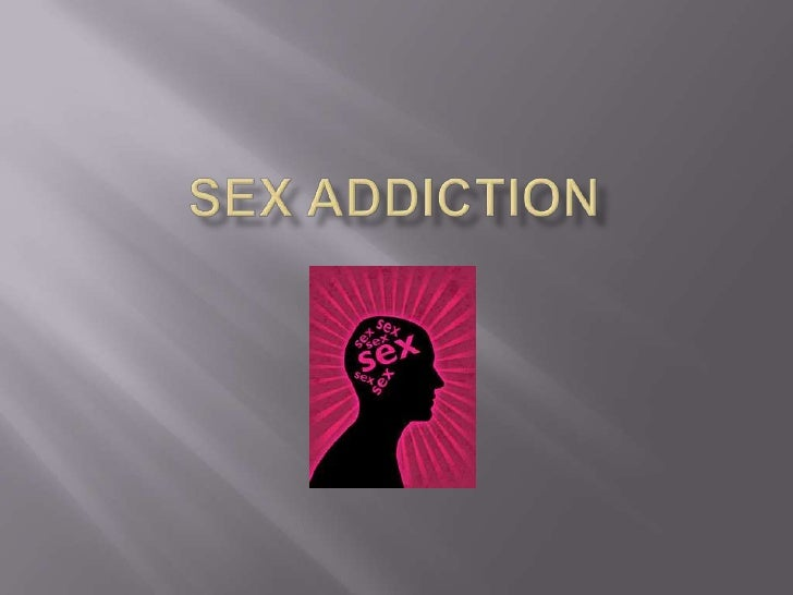Sex addiction<br />