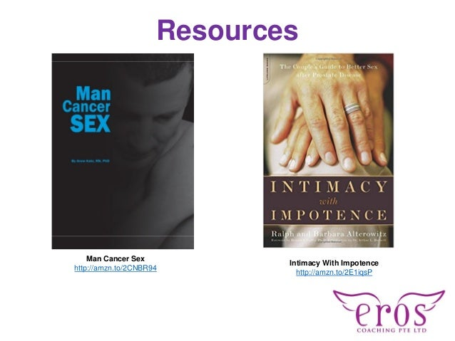 Resources Man Cancer Sex http://amzn.to/2CNBR94 Intimacy With Impotence http://amzn.to/2E1iqsP
