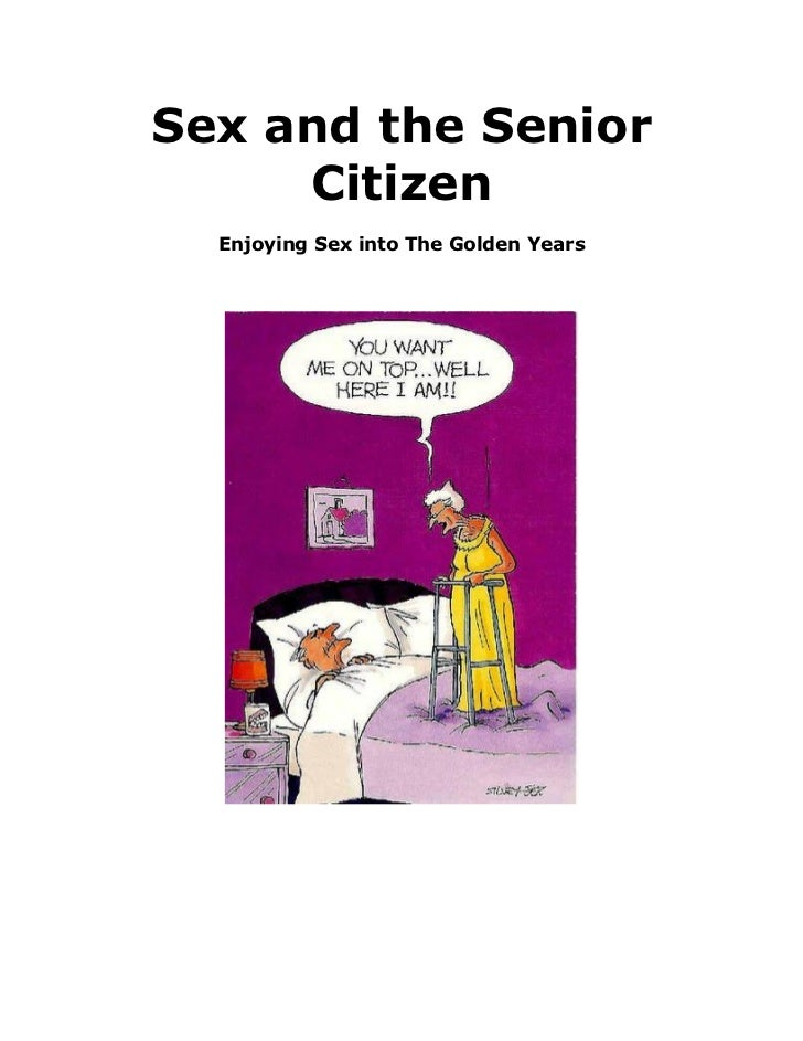 Sex and the Senior     Citizen  Enjoying Sex into The Golden Years