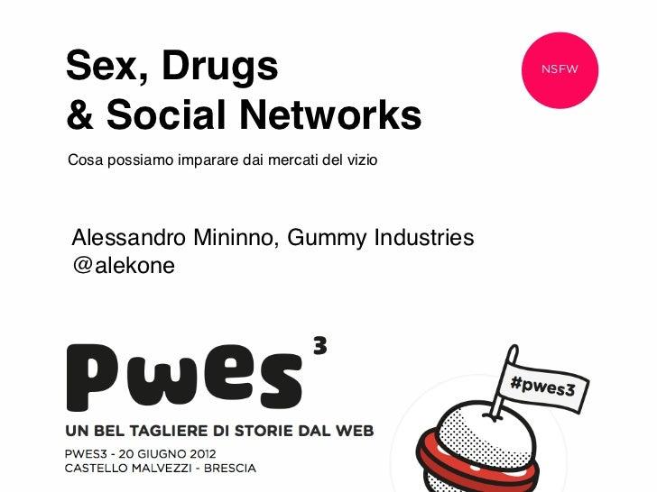 Sex, Drugs                                     NSFW& Social NetworksCosa possiamo imparare dai mercati del vizioAlessandro...