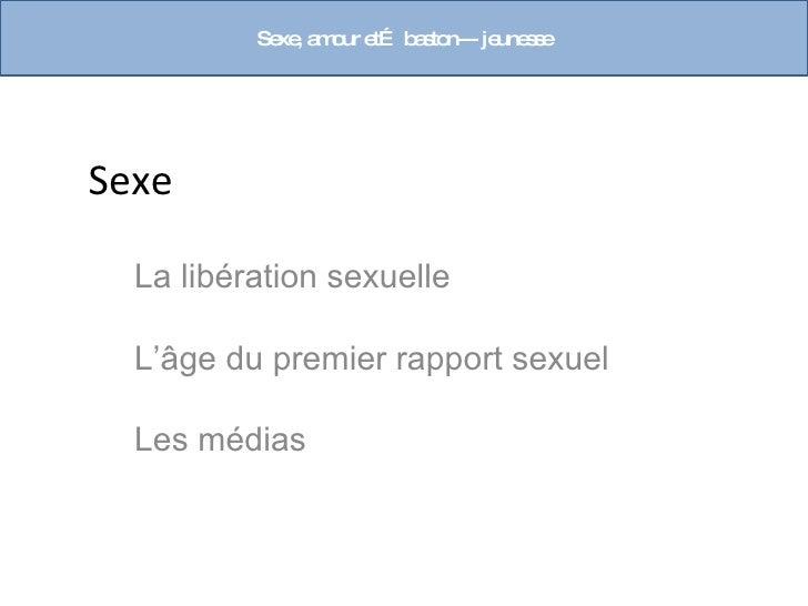 Se , a o e b s n--- je s e             xe m ur t… a to     une s     Sexe    La libération sexuelle    L'âge du premier ra...