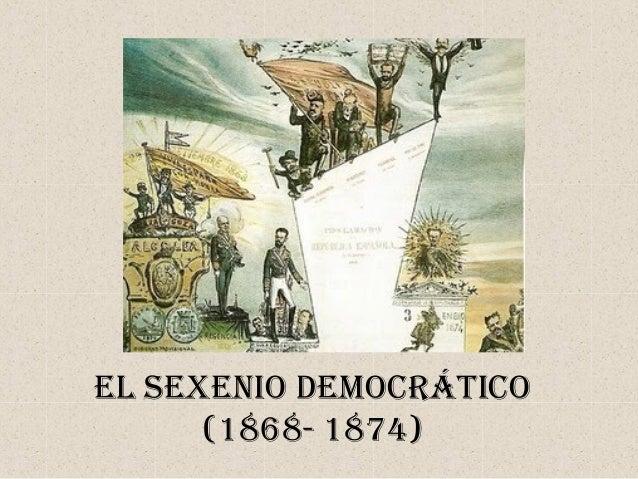 El SEXENIO DEMOCRÁTICO (1868- 1874)