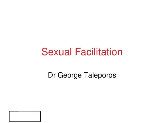 Sexual FacilitationDr George Taleporos