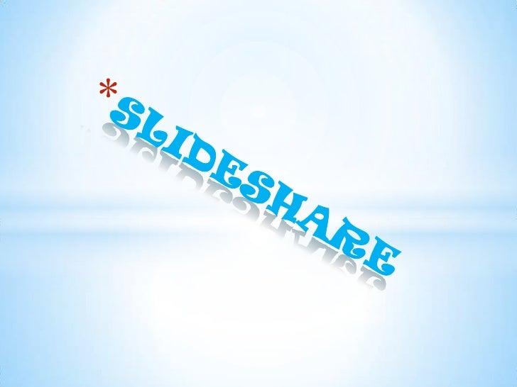 *Que es* Es un sitio publico gratuito donde podemos subir presentaciones a la red donde después se almacenan en un formato...