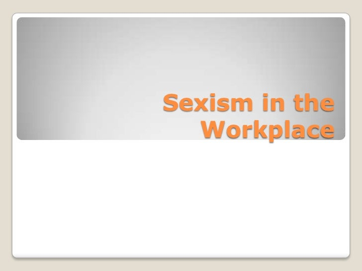 Sexism in the Workplace<br />