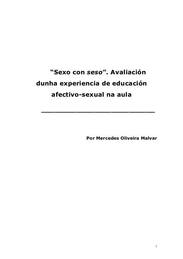 """""""Sexo con seso"""". Avaliacióndunha experiencia de educación    afectivo-sexual na aula __________________________           ..."""