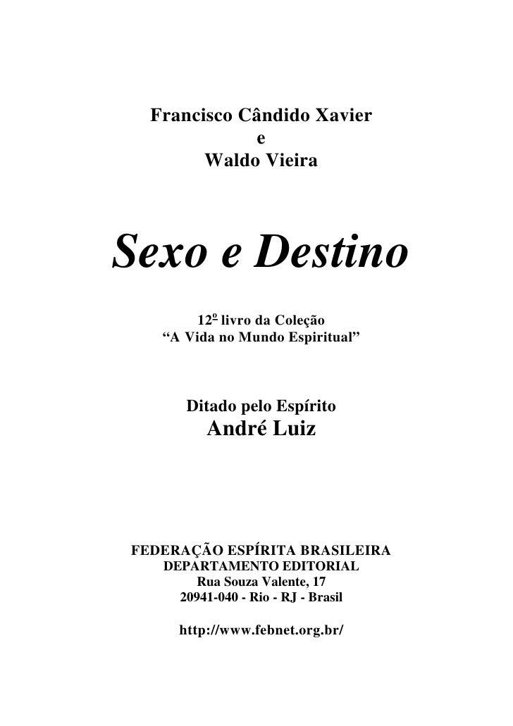 """Francisco Cândido Xavier             e        Waldo VieiraSexo e Destino        12o livro da Coleção   """"A Vida no Mundo Es..."""