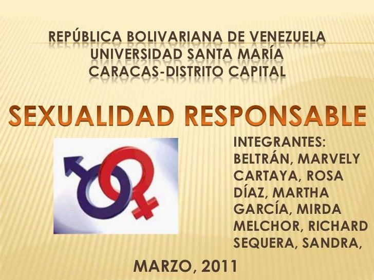 REPÚBLICA BOLIVARIANA DE VENEZUELAUNIVERSIDAD SANTA MARÍA Caracas-DISTRITO CAPITAL<br />SEXUALIDAD RESPONSABLE<br />INTEGR...