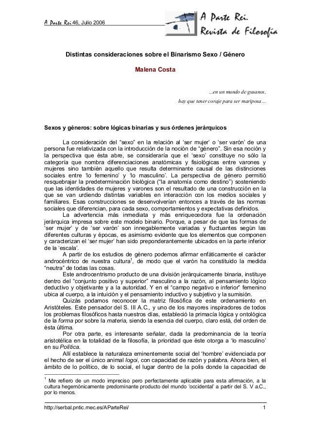 A Parte Rei 46, Julio 2006         Distintas consideraciones sobre el Binarismo Sexo / Género                             ...