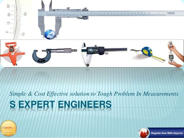 S EXPERT ENGINEERS Simple & Cost Effective solution to Tough Problem In Measurements