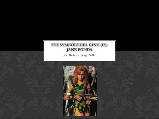 SEX SYMBOLS DEL CINE (13):       JANE FONDA     Por: Roberto Jorge Saller