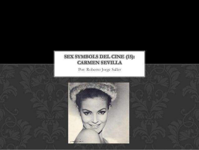 SEX SYMBOLS DEL CINE (15):     CARMEN SEVILLA     Por: Roberto Jorge Saller