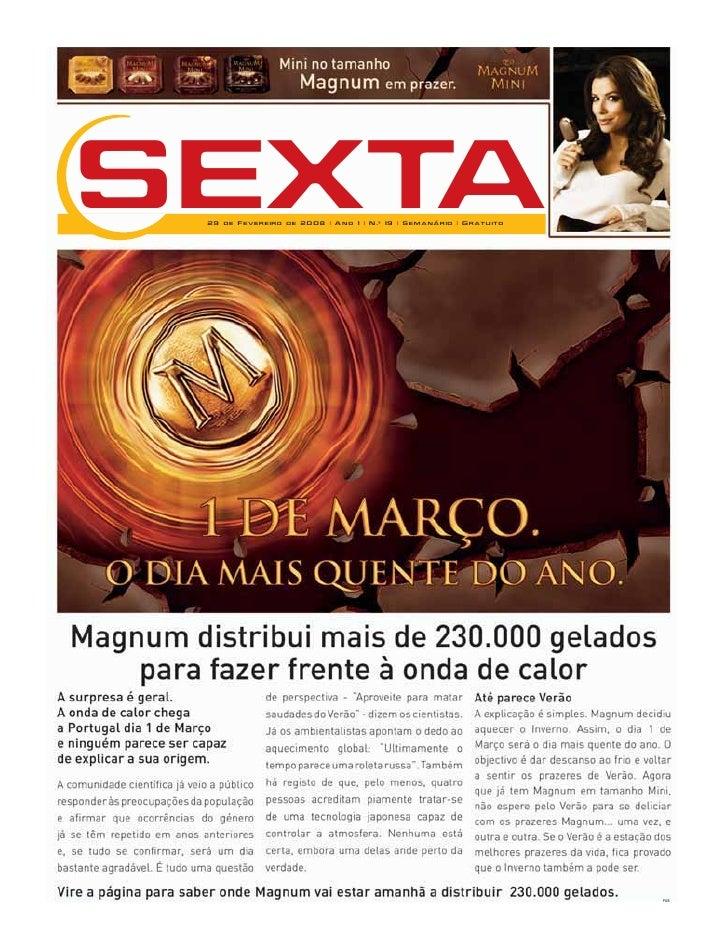 SEXTA  29 de Fevereiro de 2008 | Ano 1 | N.º 19 | Semanário | Gratuito