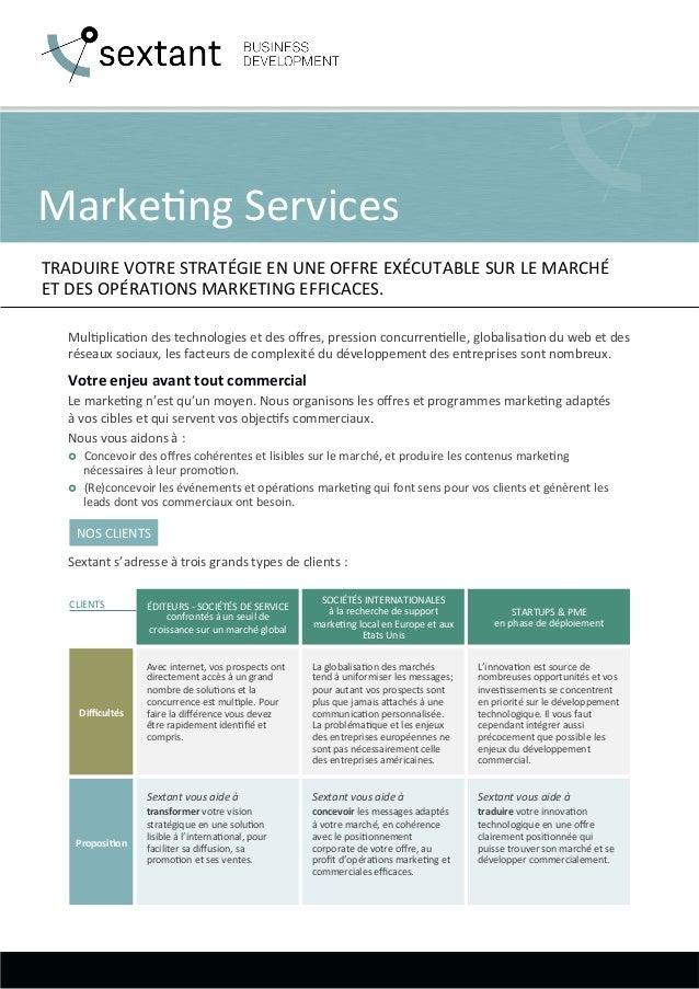 Marke&ng  Services   TRADUIRE  VOTRE  STRATÉGIE  EN  UNE  OFFRE  EXÉCUTABLE  SUR  LE  MARCHÉ    ...