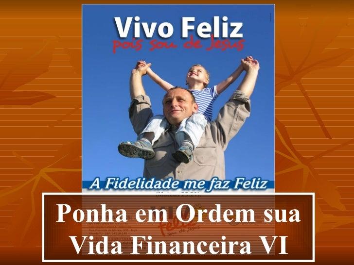Ponha em Ordem sua Vida Financeira VI