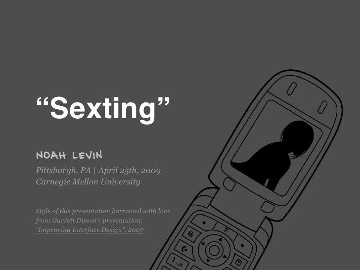 """Sexting""Noah LevinPittsburgh, PA | April 25th, 2009"