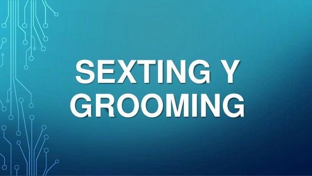 SEXTING Y GROOMING