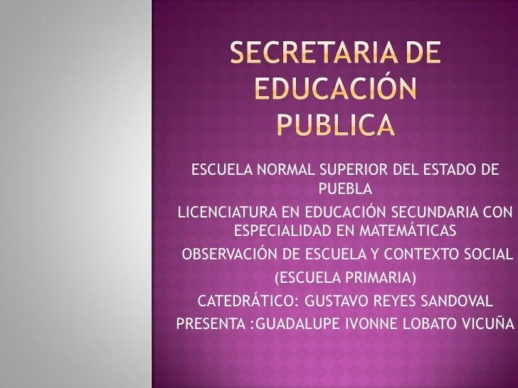ESCUELA NORMAL SUPERIOR DEL ESTADO DE PUEBLA LICENCIATURA EN EDUCACIÓN SECUNDARIA CON ESPECIALIDAD EN MATEMÁTICAS OBSERVAC...