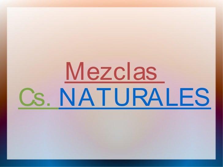 MezclasCs. NATURALES
