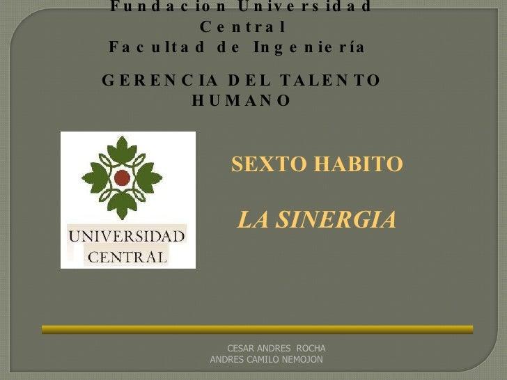 CESAR ANDRES  ROCHA ANDRES CAMILO NEMOJON  Fundacion Universidad Central Facultad de Ingeniería  GERENCIA DEL TALENTO HUMA...