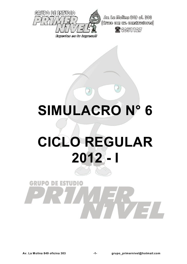SIMULACRO N° 6          CICLO REGULAR              2012 - IAv. La M olina 849 oficina 303   -1-   grupo_primernivel@ hotma...