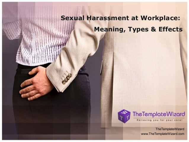 Sexual Harassment at Workplace: Meaning, Types & Effects  TheTemplateWizard www.TheTemplateWizard.com