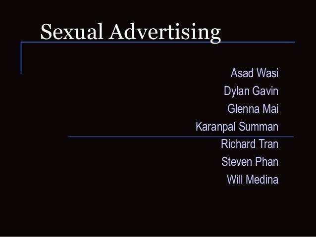 Sexual Advertising Asad Wasi Dylan Gavin Glenna Mai Karanpal Summan Richard Tran Steven Phan Will Medina