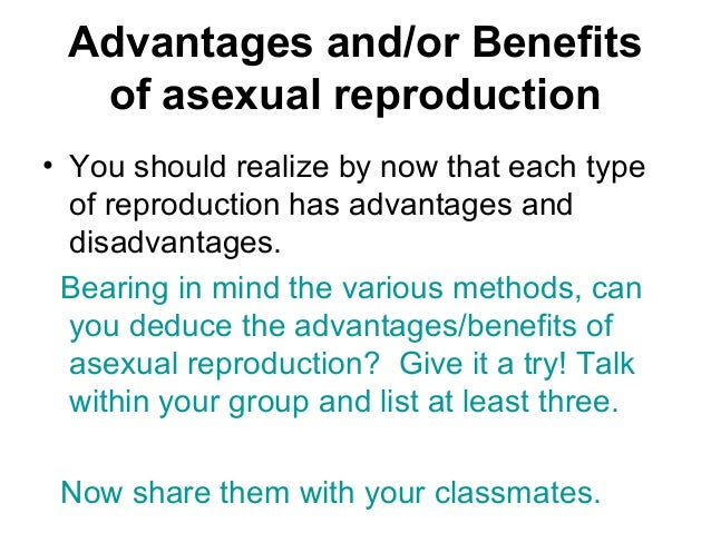 One advantage of asexual reproduction is