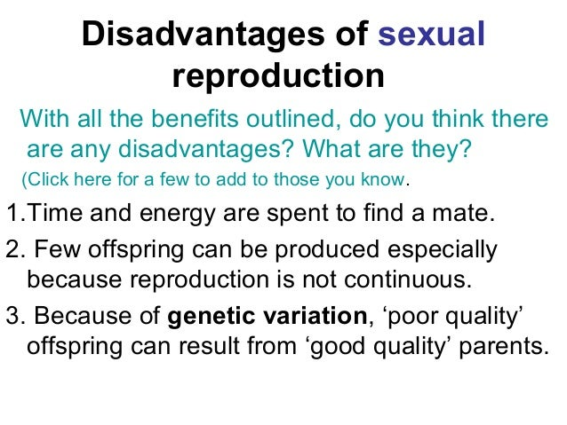 Advantages n disadvantages of sexual reproduction