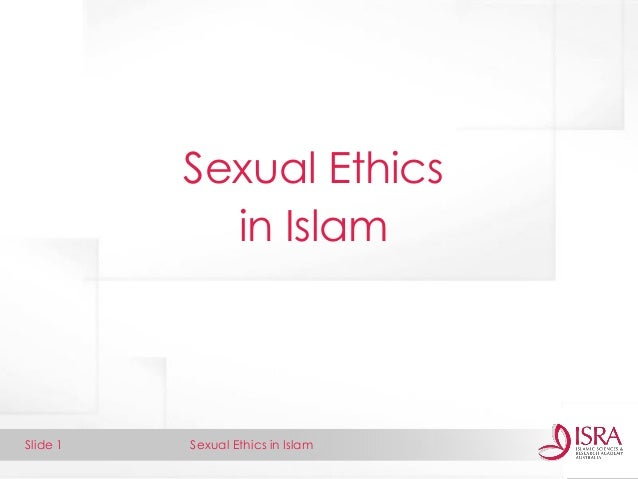 Sexual Ethics in Islam  Slide 1  Sexual Ethics in Islam
