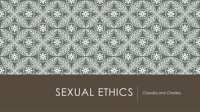 SEXUAL ETHICS Claudia and Charley