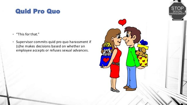 Quid quo pro sexual harrassment