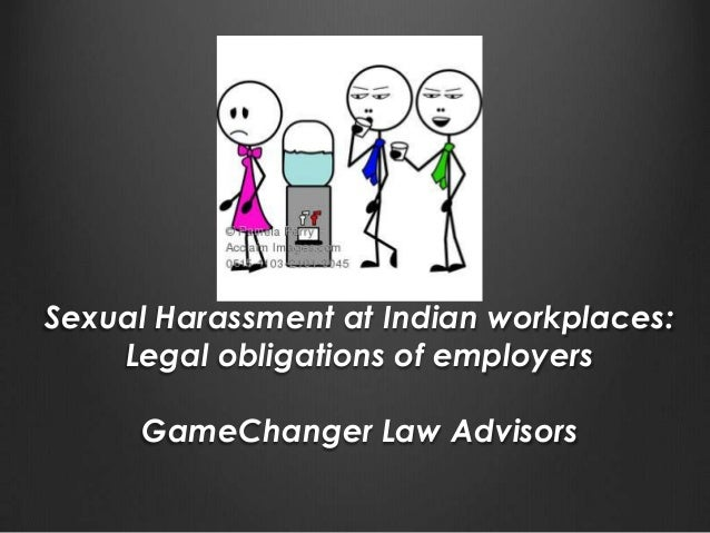 Sexual Harassment at Indian workplaces: Legal obligations of employers GameChanger Law Advisors