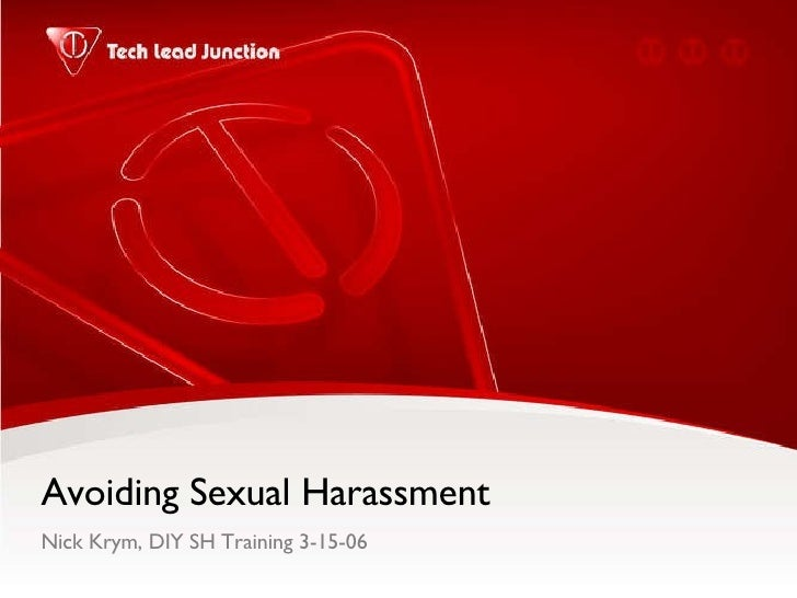 Avoiding Sexual Harassment  Nick Krym, DIY SH Training 3-15-06