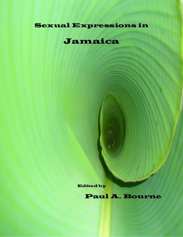 i Sexual Expressions in Jamaica Edited by Paul A. Bourne