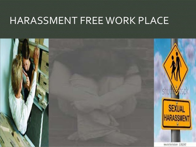 HARASSMENT FREE WORK PLACE