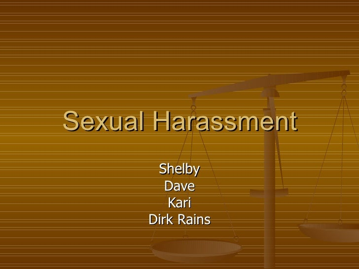 Sexual Harassment Shelby Dave Kari Dirk Rains