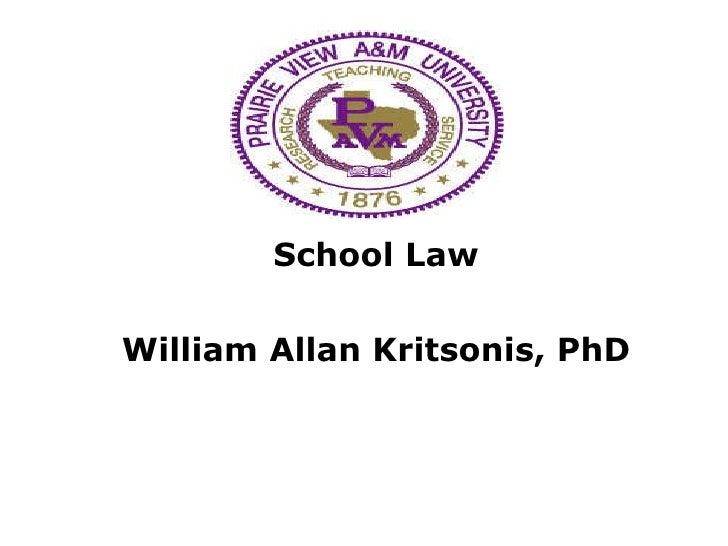 School Law William Allan Kritsonis, PhD