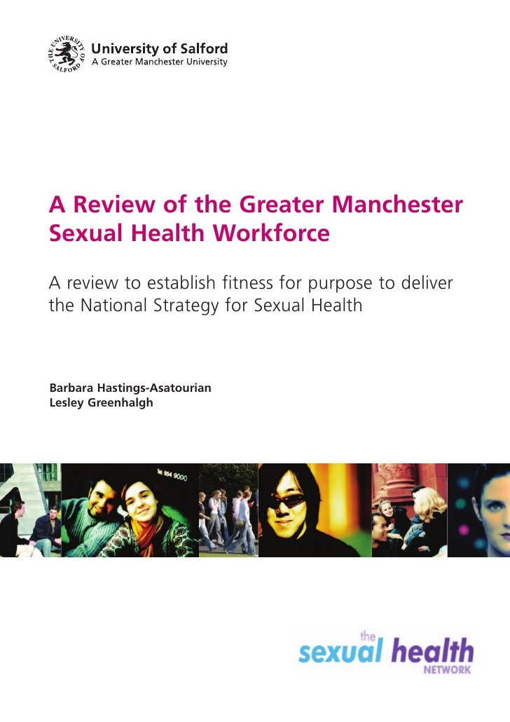 A Review of the Greater ManchesterSexual Health WorkforceA review to establish fitness for purpose to deliverthe National ...
